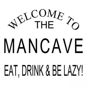 Welcome to the Mancave Eat, Drink and be lazy!