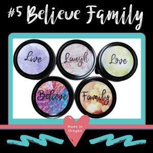 #5 Believe Family live, laugh, love